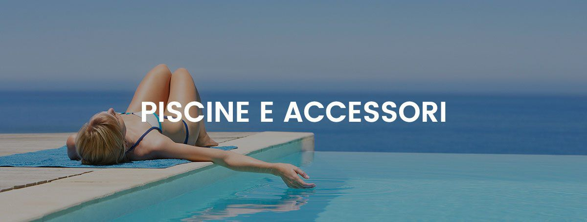 Vendita piscine fuori terra e interrate e accessori san for Accessori piscine